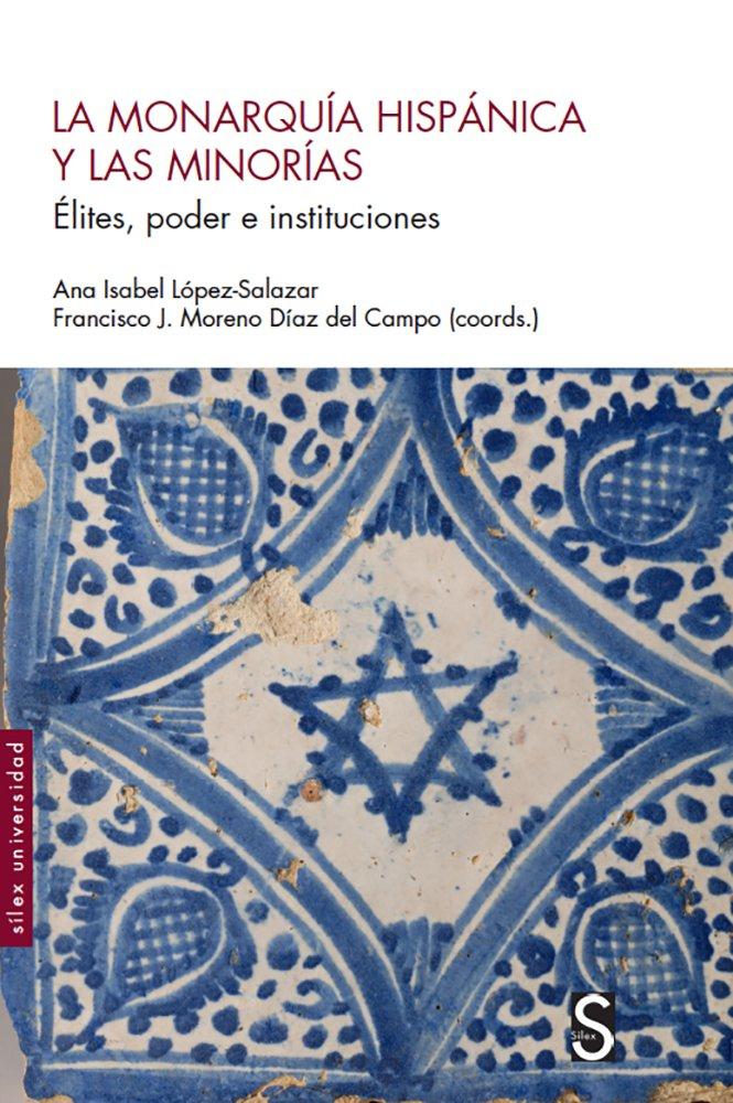 La monarquia hispanica y las minorias