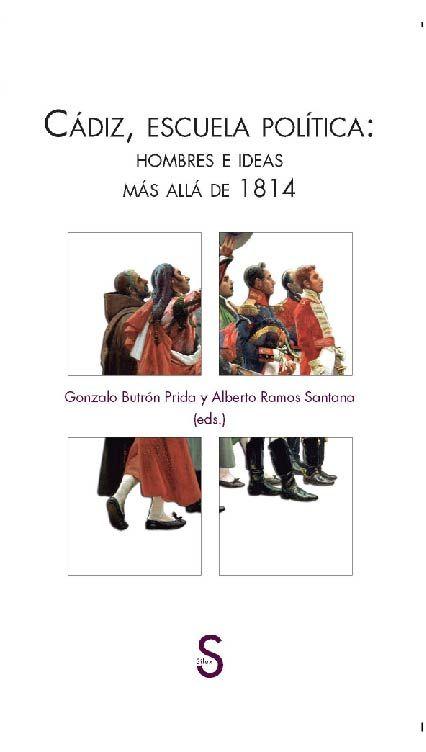 Cadiz escuela politica hombres e ideas mas alla de 1814