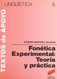 Fonetica experimental toeria y pract.