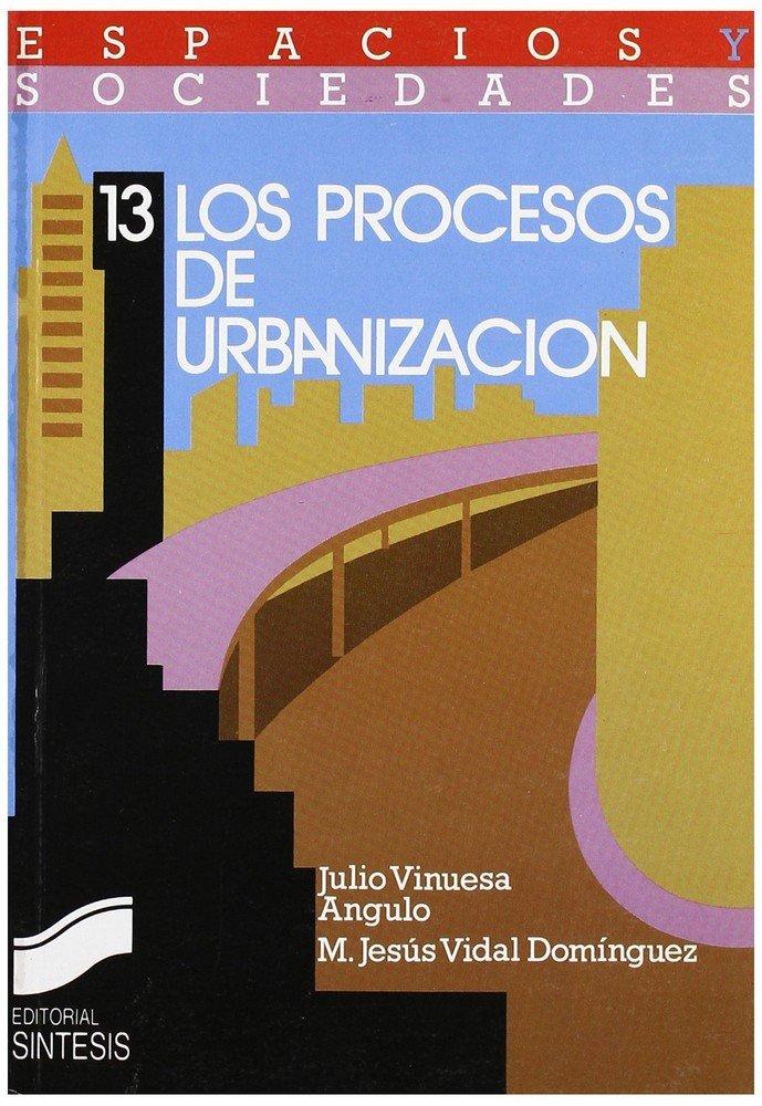 Procesos de urbanizacion,los
