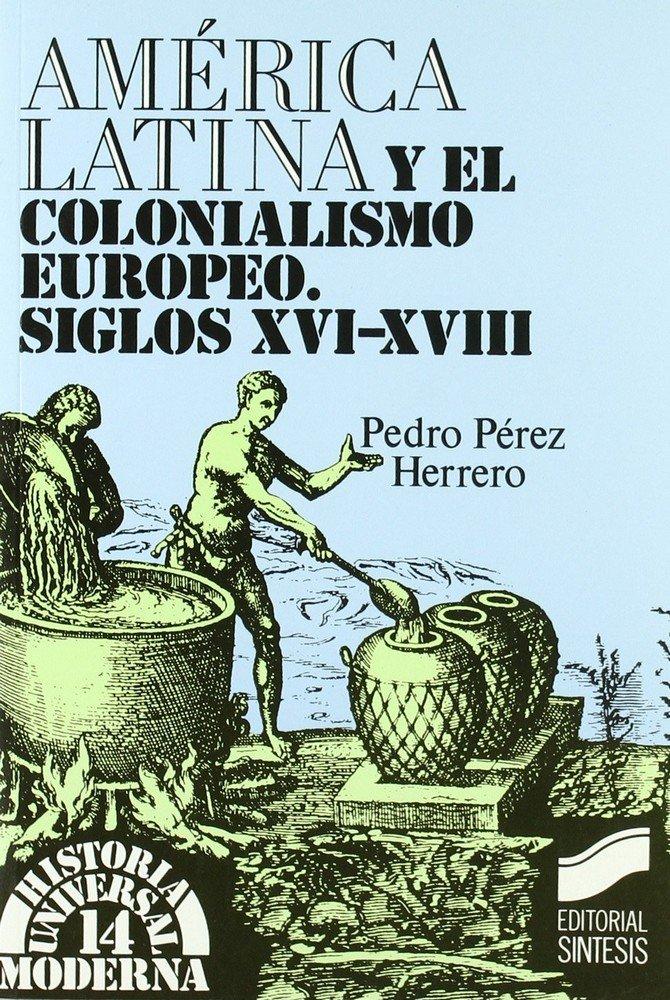 America latina y colonialismo europeo