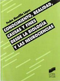 Conocimiento, realidad, causas y fines desde la biologia y l