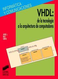 Vhdl de la tecnologia a arquitectura computadores