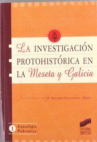 Investigacion protohistorica en la meseta y galicia