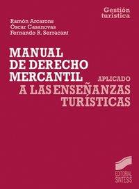 Manual de derecho mercantil aplicado enseñanzas turisticas