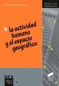 Actividad humana y el espacio geografico, la