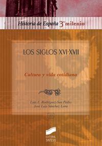 Siglos xvi-xvii, cultura y vida, los