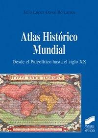 Atlas historico mundial desde el paleolitico hata siglo xx