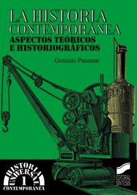 Historia contemporanea, aspectos teoricos e historiograficos