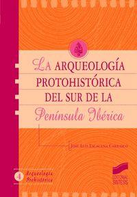 Arqueologia protohistorica en el sur de la peninsula iberica