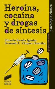 Heroina, cocaina y drogas de sintesis