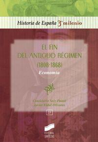 Fin del antiguo regimen (1808-1868), economia, el