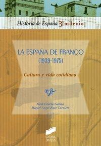 España de franco (1939-1975) cultura y vida cotidiana