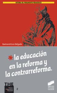 Educacion en la reforma y la contrarreforma, la