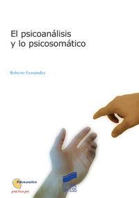 Psicoanalisis y lo psicosomatico, el