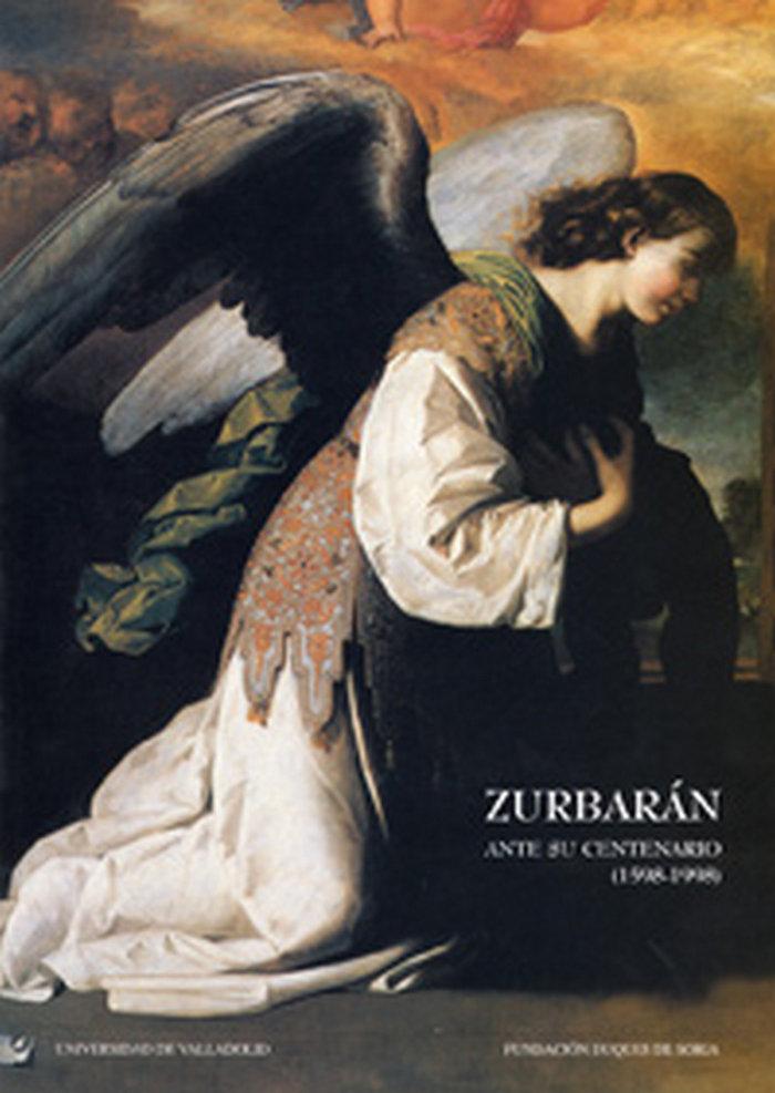 Zurbaran ante su centenario (1598-1998)