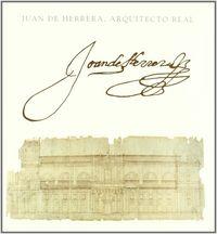 Juan de herrera, arquitecto real