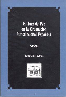 Juez de paz en la ordenacion jurisdiccional española, el