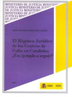 El regimen juridico de los centros de culto en cataluña ¿un