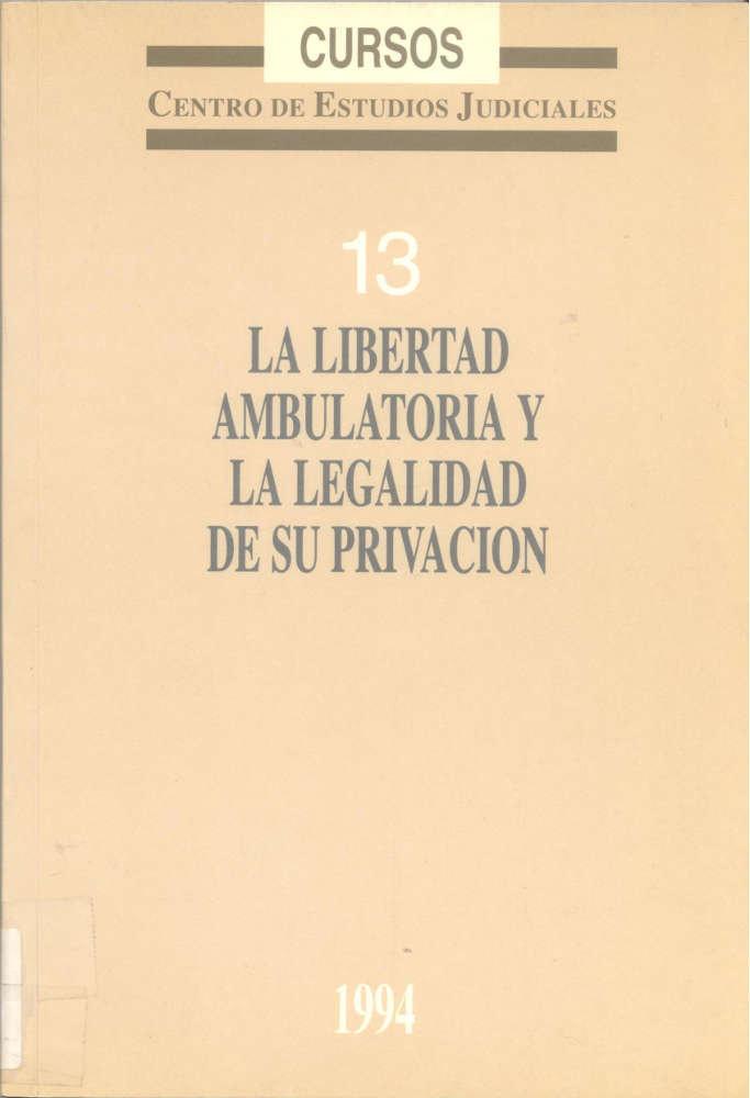 La libertad ambulatoria y la legalidad de su privacion