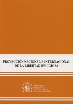 Proyeccion nacional e internacional de la libertad religiosa