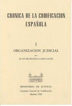 Cronica de la codificacion española i. organizacion judicial