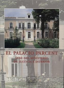 El palacio parcent, sede del ministerio de justicia e interi