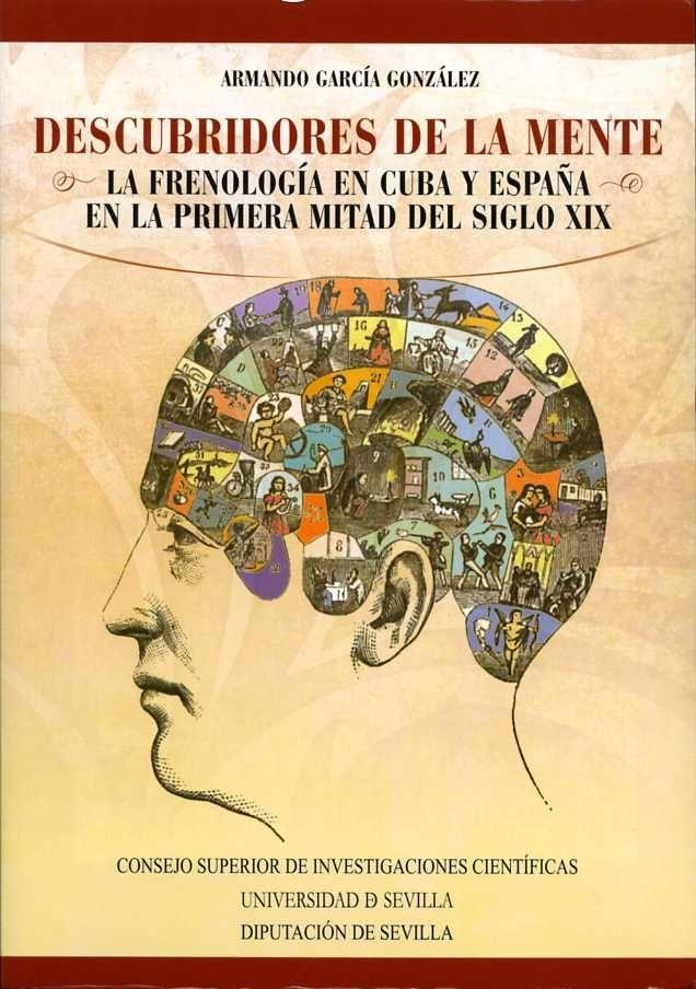 Descubridores de la mente. la frenologia en cuba y españa en