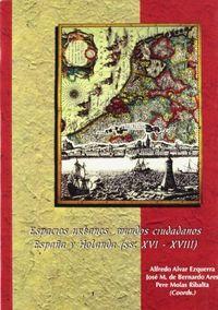 Espacios urbanos mundos ciudadanos españa y holanda siglos x