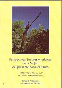Perspectivas sociales y juridicas de la mujer: del presente