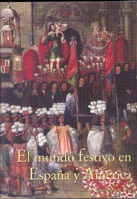 Mundo festivo en españa y america,el