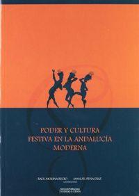 Poder y cultura festiva en la andalucia moderna