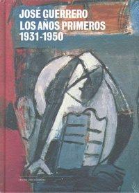 Jose guerrero los años primeros 1931-1950
