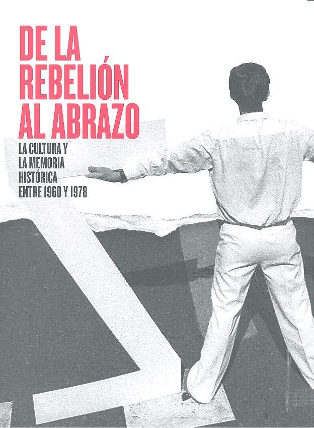 De la rebelion al abrazo