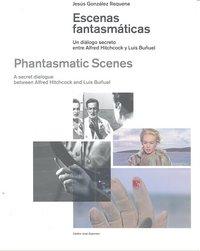Escenas fantasmaticas/ phantasmatic scenes