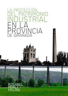 La proteccion del patrimonio industrial en la provincia de g