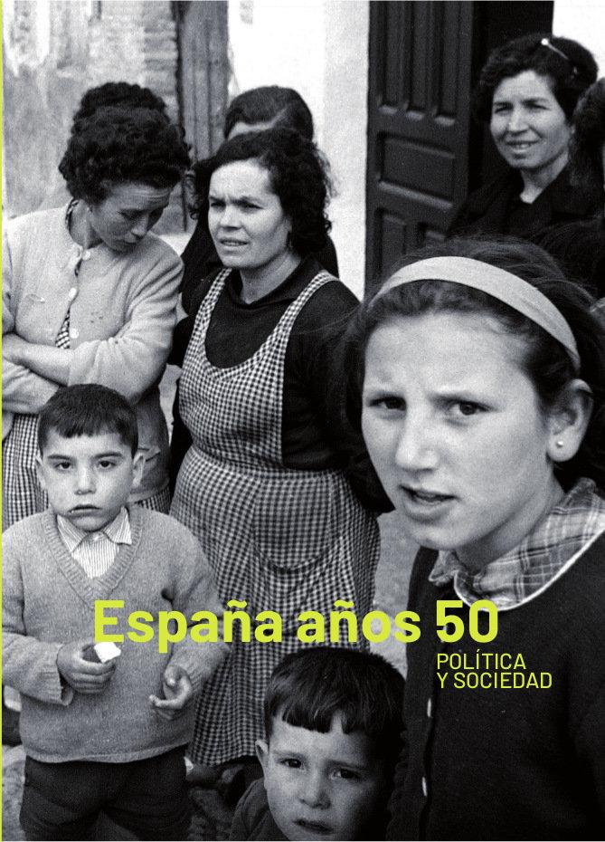 España años 50 politica y sociedad