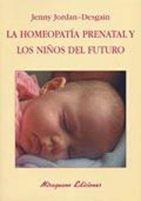 Homeopatia prenatal y los niños del futuro,la