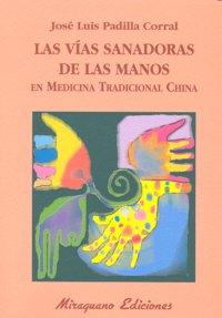 Vias sanadoras de las manos en medicina tradicional china