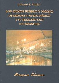 Indios pueblo y navajo de arizona y nuevo mexico y relacion
