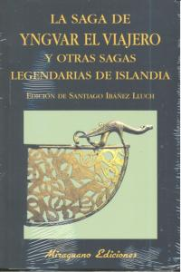 Saga de yngvar el viajero y otras sagas legendarias islandia