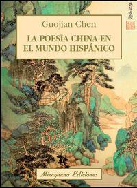 Poesia china en el mundo hispanico,la