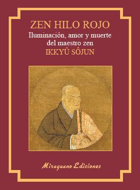 Zen hilo rojo iluminacion amor y muerte del maestro zen i