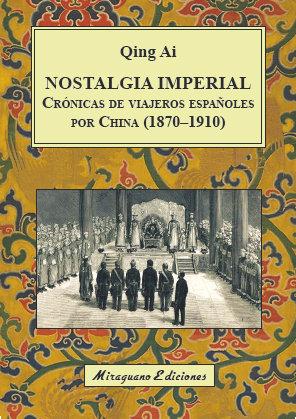 Nostalgia imperial cronicas de viajeros españoles por chin