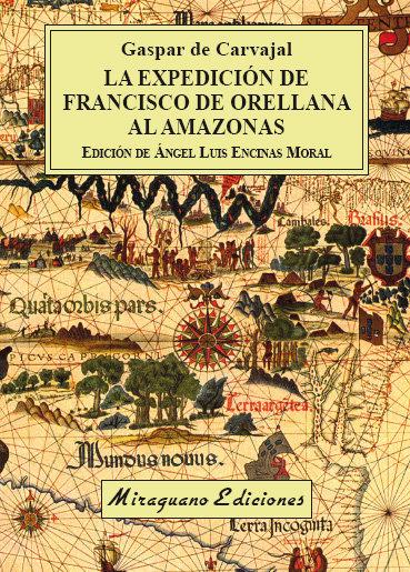 La expedicion de francisco de orellana al amazonas