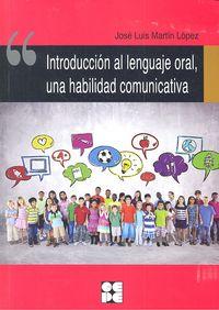 Introduccion al lenguaje oral una habilidad comunicativa