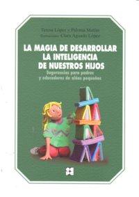 Magia de desarrollar la inteligencia nuestros hijos,la