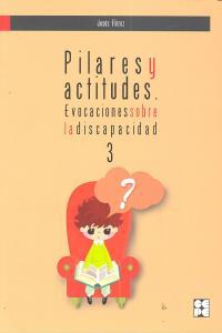 Pilares y actitudes evocaciones sobre la discapacidad 3