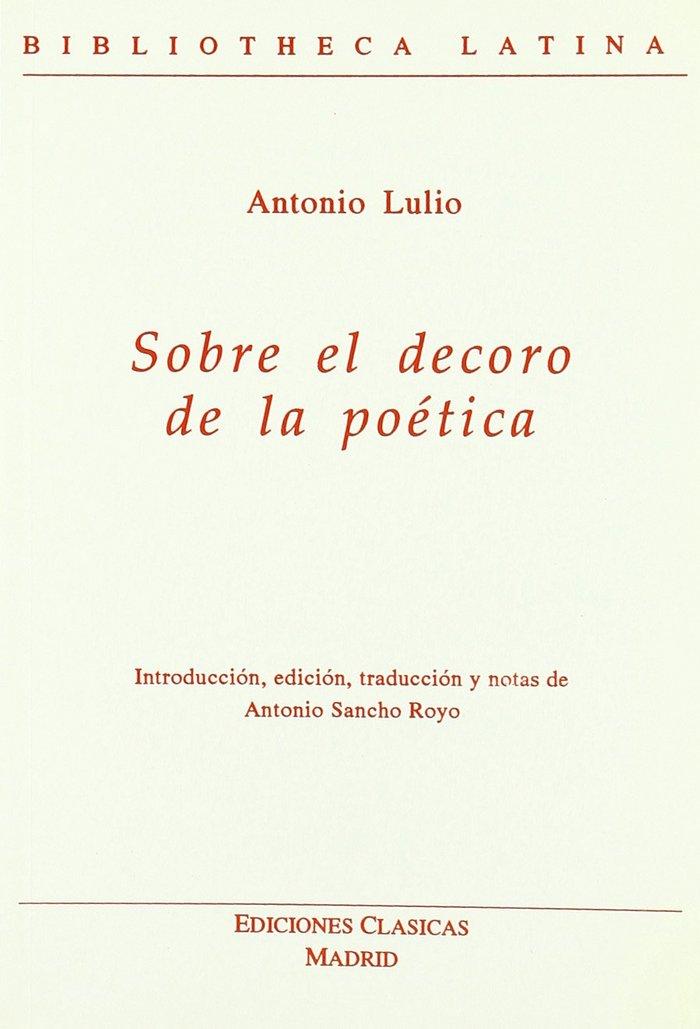 Sobre el decoro de la poetica. a. lulio