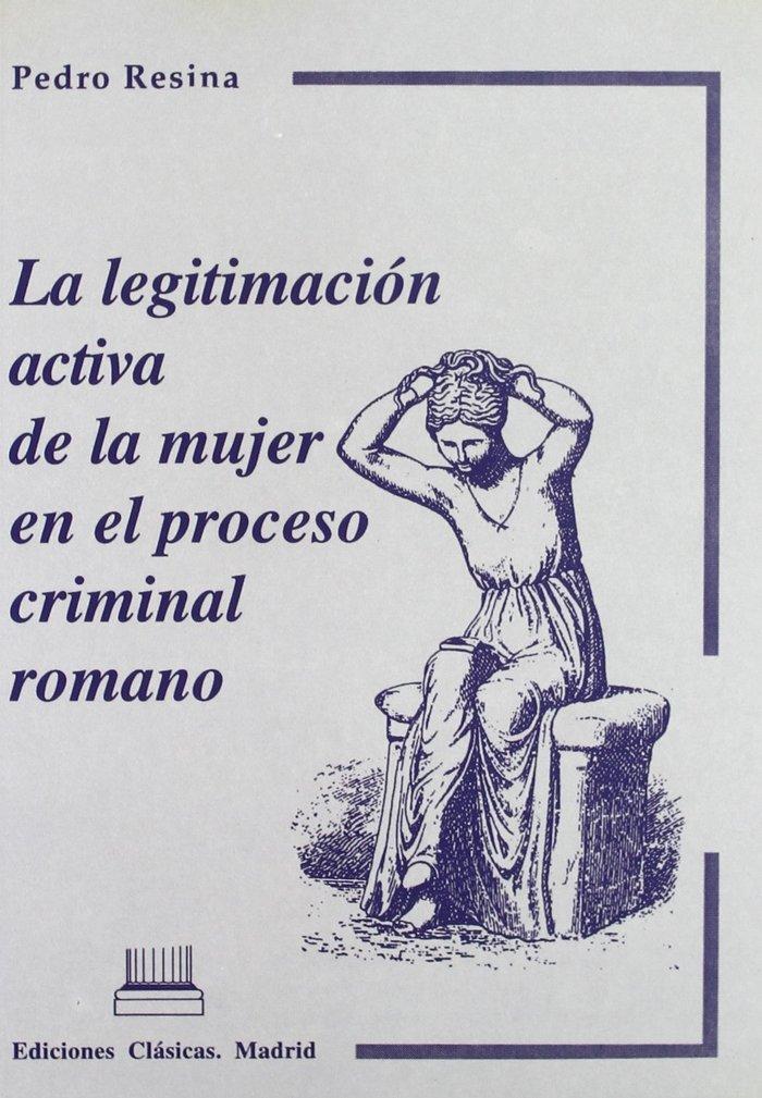 Legitimacion activa de la mujer en el proceso criminal roman